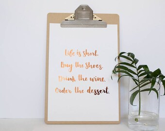 Hand Lettered Real Foil Quote Print - Life is Short - Unframed Print - Real Copper Foil - Real Gold Foil - Motivational Quote