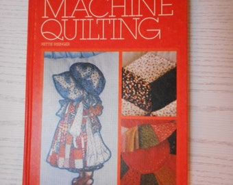 Innovative Machine Quilting by Hettie Risinger- Comprehensive guide for start to finish quilts done with a standard sewing machine.