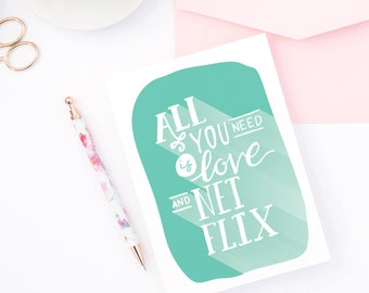 Funny Valentine Card - All You Need Is Love And Netflix - Husband Card, Galentine Card, Wife Valentine Card, Netflix Chill, Valentine's gift