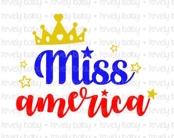 MISS AMERICA 2 4th July Independence Day,Baby Shirt, Cuttable File, dxf, eps, jpg, png, svg,  Baby Boy, Cricut, Silhouette, Instant.