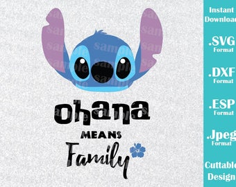 INSTANT DOWNLOAD SVG Disney Inspired Stitch Ohana Means Family for Cutting Machines Svg, Esp, Dxf and Jpeg Format Cricut Silhouette