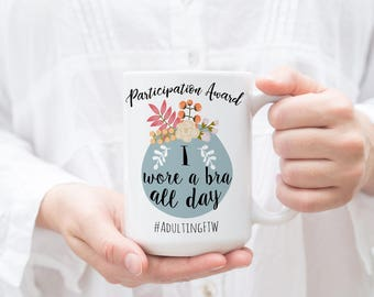 Gift For Her, Bra Mug, Funny Mug, I Wore a Bra All Day, Office Mug, Gift for Boss, Bra Joke, Valentines Day, Anniversary Gift, Friend Gift