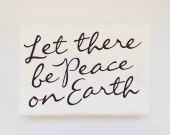 Let There Be Peace On Earth Flour Sack Tea Towel *Premium Cotton* | Kitchen Towel, Housewarming Gift, Hostess Gift, Calligraphy Towel