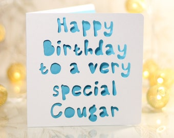Happy Birthday to a very special cougar, birthday card, rude card ,snarky card, card for older woman, card for her, card for wife
