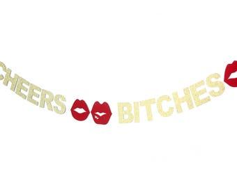 CHEERS BITCHES! Bachelorette banner, bridal shower banner, glitter banner