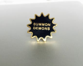 Summon Demons - Hard enamel pin badge