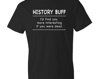 History Teacher Shirt, History Teacher Gift, History Buff Shirt, History Professor, History Prof, History Student, History Shirt #OS173