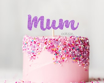 Mum / Mom Mothers Day Cake Topper - Mummy / Mommy Mother's Day Cake Topper / Table Centrepiece made from glitter cardstock