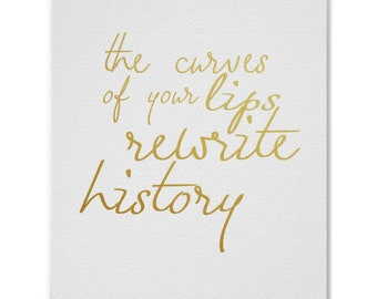 The Curves of Your Lips Rewrite History Foil Print