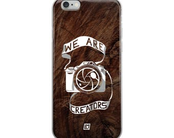 iPhone Case - We Are Creators [Wood Grain] for Photographers, Videographers, Creators, and Film Makers