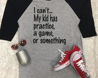 I Can't My kid has practice, sports mom, practice, busy mom,