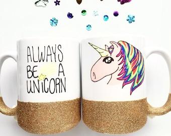Be A Unicorn Mug - Glitter Mug - Unicorn Coffee mug - Glitter Dipped Coffee Mug - Graduation Gift - National Unicorn Day