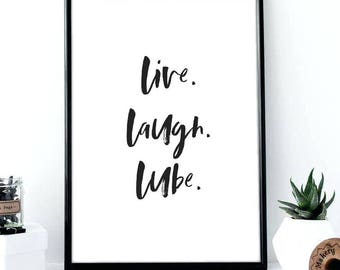 Live Laugh lube Print, Live laugh lube, Lube quote, Live laugh print, Humour quote, Lube quote print, Funny quote print, Humour quote, Lube