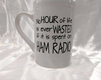 No Hour of Life is Wasted if it is Spent on Ham Radio coffee mug
