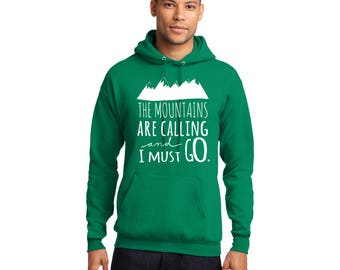 The Mountains Are Calling and I Must Go. Pullover Hooded Sweatshirt Hiking Climbing and Outdoors Hoodie