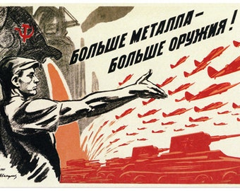 Russian Propaganda Vintage Poster 1941 More Metal More Weapons Rare Hot New