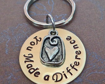You Made a Difference Keychain - Inspirational  Personalized Keychain - Teacher  School Student-- K17