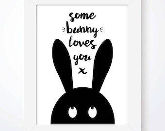 Some Bunny Loves You Nursery Print Monochrome Print Scandinavian Print Baby Boy Girl Print Bunny Print Rabbit Print Kids Bedroom Wall Art