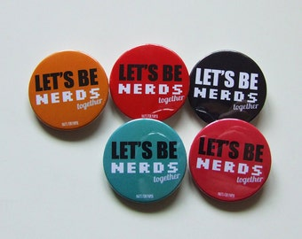 Let's Be Nerds Together Badge or Magnetic - 38mm Small Pin - Typography - Pinback Button