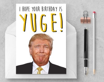 Donald Trump - YUGE Birthday Card