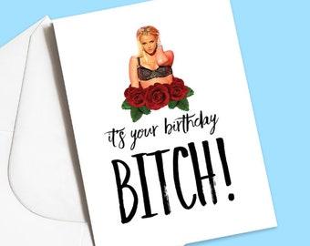 It's your birthday, bitch! Britney Spears, it's Britney bitch! greeting card, birthday, card