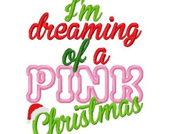 Christmas Embroidery Design I'm dreaming of a Pink Christmas Digital Instant Download 4x4 and 5x7