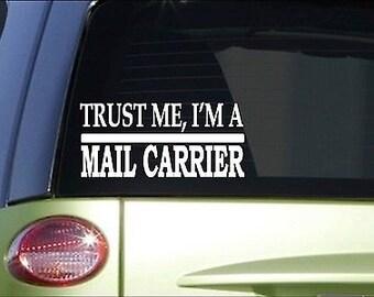 Trust Me Mail Carrier *H571* 8 Inch Sticker Decal Mailman Usps Postal Worker