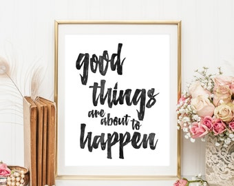Good Things Are About To Happen | Downloadable Print | Instant Download | Gallery Wall | Printable