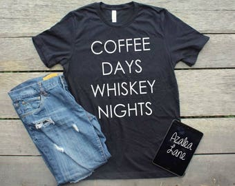 Coffee Days & Whiskey Nights T-Shirt