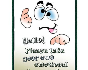 Funny Extra Large Luggage Tag: Hello! Please take your own emotional baggage!