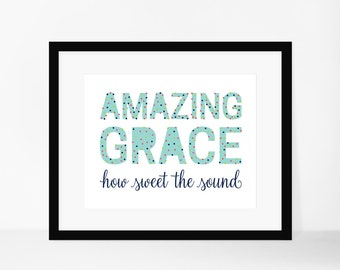 8x10 Print- Amazing Grace How Sweet The Sound Hymn Print **Digital Download**