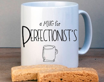 Perfectionist Personalised Mug for Perfectionists Gift for Friend Mug Gift for Birthday Personalized Gift For Best Friend Gift Funny Mug