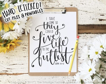 Bible Verse SVG, I Have Come, John 10:10, Bible Verse Vector, Hand Lettered SVG, Silhouette Cameo, Cricut Design Space, Verse Printable
