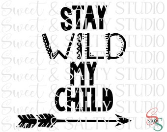 stay wild my child digital file