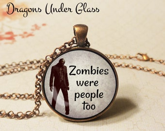"""Zombie Were People Too Necklace - 1-1/4"""" Circle Pendant or Key Ring - Wearable Photo Art Jewelry - Ghoul, Halloween Costume Horror Goth Gift"""