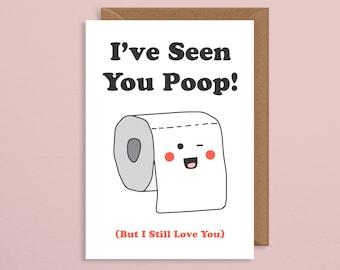 Rude valentines card.I've seen you poop but I still love you.