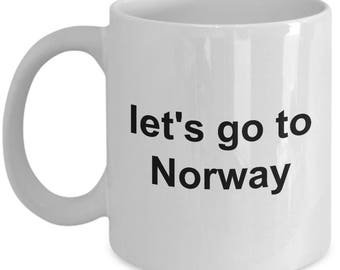 Norway Mug - Let's go to Norway -  Coffee Mug - Unique Gift