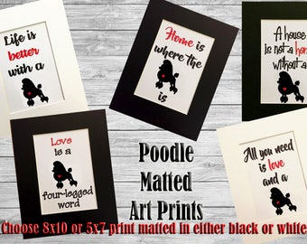 Poodle Dog Silhouette Matted Art Print - 8x10 or 5x7 Home is Where The Dog Is- Life is Better with a Dog - Home Decorative Art Poster