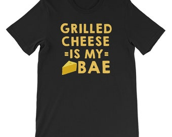 Grilled Cheese Shirt Men Women Grilled Cheese Is My Bae