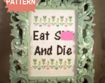 PDF/JPEG Eat Sh-t And Die (Pattern)