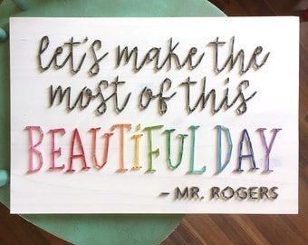 MADE TO ORDER String Art Let's Make the Most of this Beautiful Day Single Line Strung Sign | Mr. Rogers