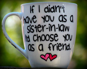 Custom made Sister in law gift , Personalized coffee mug, Sister Gift