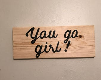 """Hand painted """"You Go Girl!"""" Modern Wall Art Sign Painting Script  OOAK by Kyra Waits"""