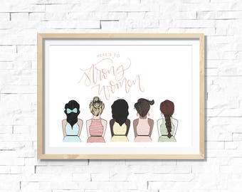 Here's To Strong Women, Hand Illustrated Fashion Print, Minimalistic Home Decor, Hand Lettered Feminist Print, Feminist Gift