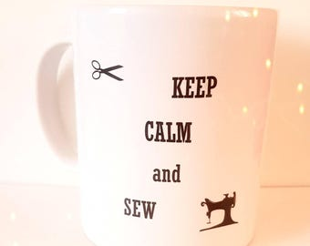 Keep Calm And Sew - Mothers Day - Gift For Her - Gift For Women - Sewing - Birthday Present -  Gift Mug - Tea Cup - Coffee Mug - Crafting