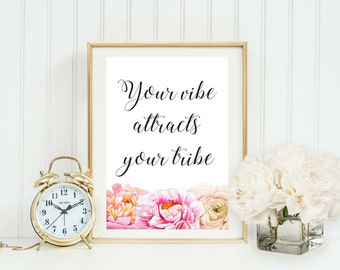 Your Vibe Attracts Your Tribe | Typographic Print | A4 Printable (Law Of Attraction)