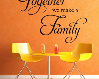 Wall Decal Sticker Bedroom Together We Make A Family quote Letters Cute Home Decor 378b