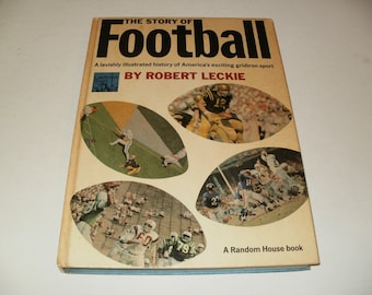 The Story of Football  by Robert Leckie - Vintage 1965 Collectible, Art,Illustrated, Hardcover Book, Sports