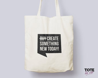 Create Something New Today / Tote Bag / Typography Tote Bag / Canvas Tote Bag / Grocery bag / Motivational / Original Design Cotton Tote