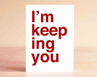 Gifts Anniversary - Funny Card - Funny Anniversary Card - 1st Anniversary Card - Funny Love Card - Funny Valentine Card - I'm keeping you